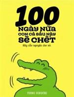 100 Ngày Nữa Con Cá Sấu Này Sẽ Chết - Thực Hiện Bởi hamtruyen.vn