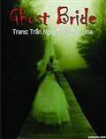 Ghost Bride - Thực Hiện Bởi hamtruyen.com
