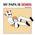 My papa is demon (remake) - Thực Hiện Bởi hamtruyen.com